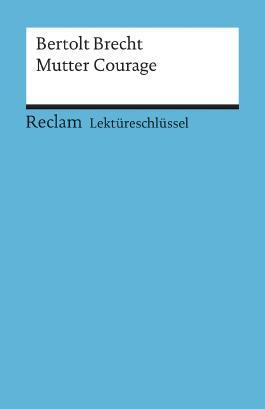 Lektüreschlüssel zu Bertolt Brecht: Mutter Courage