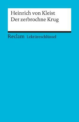 Lektüreschlüssel zu Heinrich von Kleist: Der zerbrochne Krug