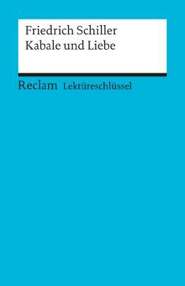Lektüreschlüssel zu Friedrich Schiller: Kabale und Liebe