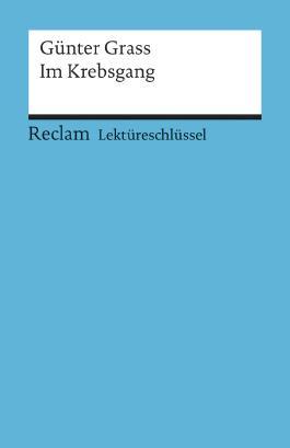 Lektüreschlüssel zu Günter Grass: Im Krebsgang