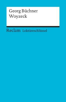 Lektüreschlüssel zu Georg Büchner: Woyzeck