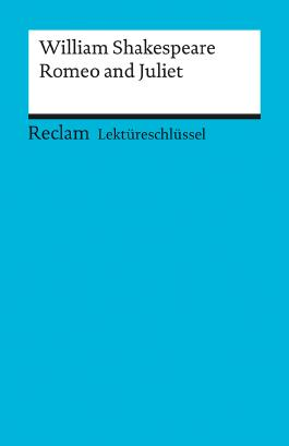 Lektüreschlüssel zu William Shakespeare: Romeo and Juliet