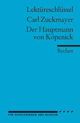 Lektüreschlüssel zu Carl Zuckmayer: Der Hauptmann von Köpenick
