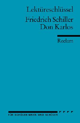 Lektüreschlüssel zu Friedrich Schiller: Don Karlos