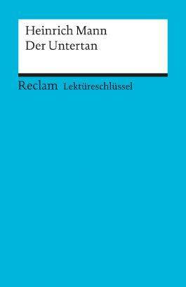 Lektüreschlüssel zu Heinrich Mann: Der Untertan