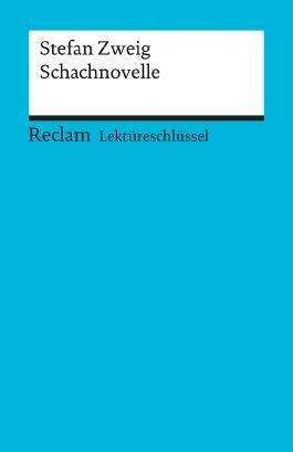 Lektüreschlüssel zu Stefan Zweig: Schachnovelle
