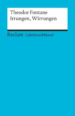 Lektüreschlüssel zu Theodor Fontane: Irrungen, Wirrungen