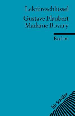 Lektüreschlüssel zu Gustave Flaubert: Madame Bovary