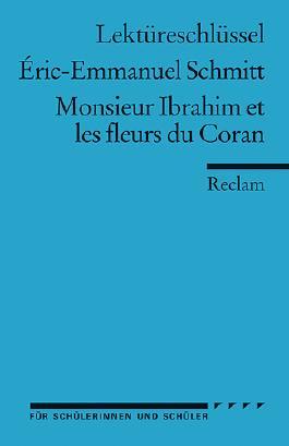 Lektüreschlüssel zu Éric-Emmanuel Schmitt: Monsieur Ibrahim et les fleurs du Coran