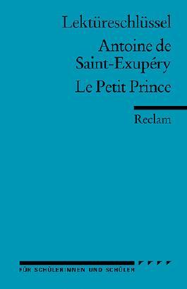 Lektüreschlüssel zu Antoine de Saint-Exupéry: Le Petit Prince
