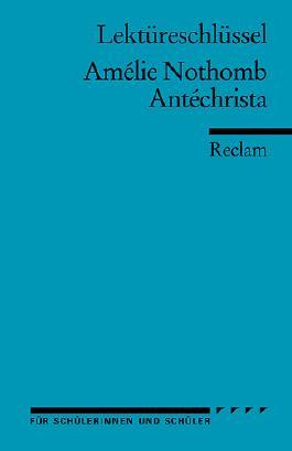 Lektüreschlüssel Amélie Nothomb: Antéchrista