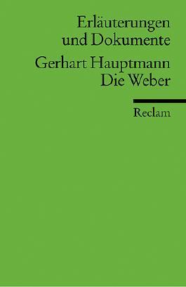 Erläuterungen und Dokumente zu Gerhart Hauptmann: Die Weber