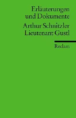Erläuterungen und Dokumente zu Arthur Schnitzler: Lieutenant Gustl