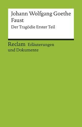 Erläuterungen und Dokumente zu Johann Wolfgang von Goethe: Faust. Der Tragödie Erster Teil