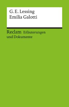 Erläuterungen und Dokumente zu Gotthold Ephraim Lessing: Emilia Galotti