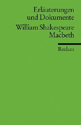 Erläuterungen und Dokumente zu William Shakespeare: Macbeth
