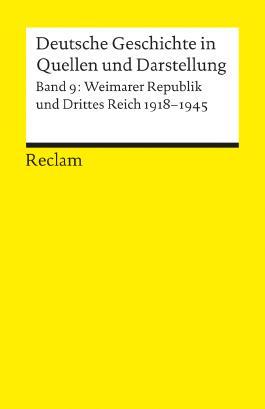 Deutsche Geschichte in Quellen und Darstellung / Weimarer Republik und Drittes Reich. 1918-1945