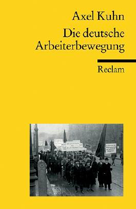 Die deutsche Arbeiterbewegung