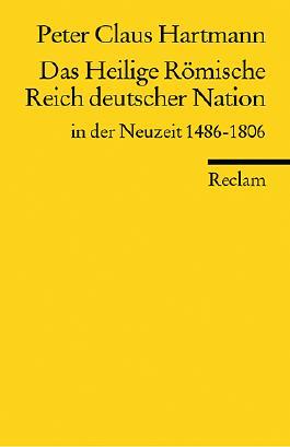 Das Heilige Römische Reich deutscher Nation in der Neuzeit 1486-1806