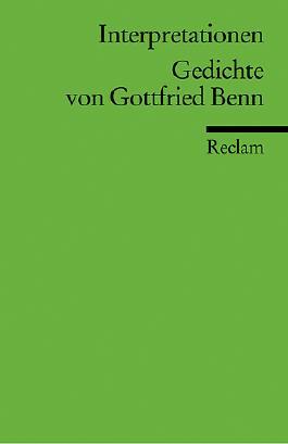 Interpretationen: Gedichte von Gottfried Benn