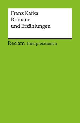 Interpretationen: Franz Kafka. Romane und Erzählungen