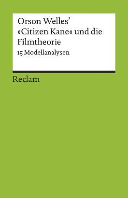 Orson Welles' »Citizen Kane« und die Filmtheorie