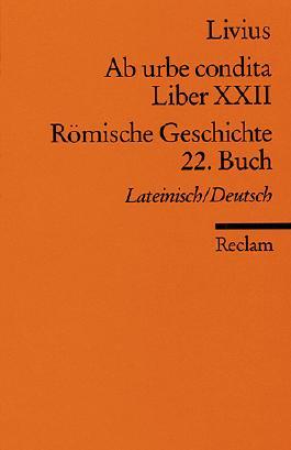 Ab urbe condita. Liber XXII /Römische Geschichte. 22. Buch (Der Zweite Punische Krieg II)
