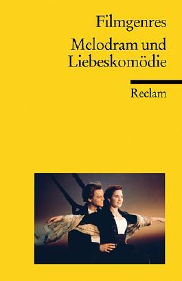 Filmgenres: Melodram und Liebeskomödie