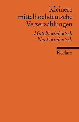 Kleinere mittelhochdeutsche Verserzählungen