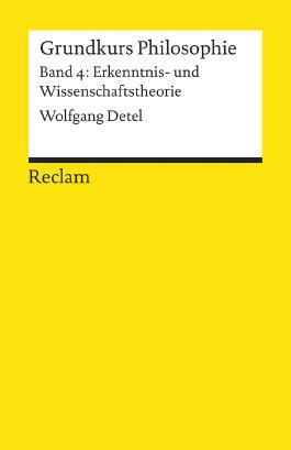 Grundkurs Philosophie / Erkenntnis- und Wissenschaftstheorie