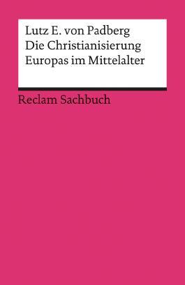 Die Christianisierung Europas im Mittelalter