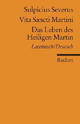 Vita Sancti Martini / Das Leben des Heiligen Martin
