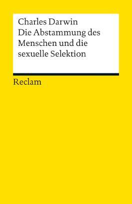 Die Abstammung des Menschen und die sexuelle Selektion
