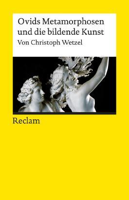 Ovids Metamorphosen und die bildende Kunst