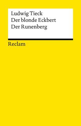Der blonde Eckbert. Der Runenberg: Märchen