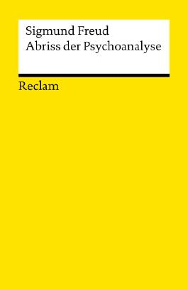 Abriss der Psychoanalyse: Reclams Universal-Bibliothek