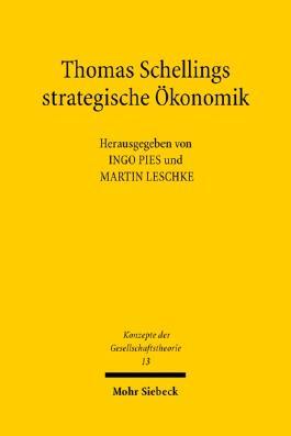 Thomas Schellings strategische Ökonomik