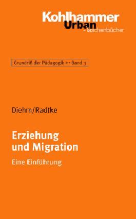 Grundriss der Pädagogik /Erziehungswissenschaft / Erziehung und Migration