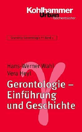 Grundriss Gerontologie / Gerontologie - Einführung und Geschichte