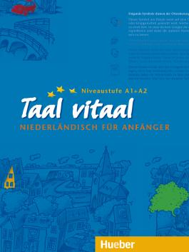 Taal vitaal. Niederländisch für Anfänger / Taal vitaal