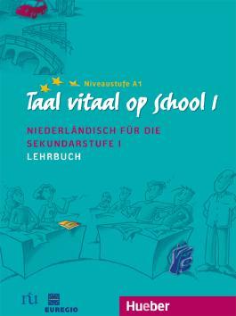 Taal vitaal op school 1. Niederländisch für die Sekundärstufe I / Taal vitaal op school 1