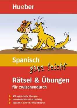 Spanisch ganz leicht Rätsel &Übungen für zwischendurch