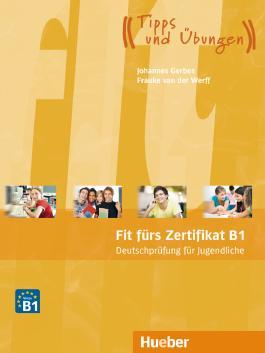 Fit für ... / Fit fürs Zertifikat B1, Deutschprüfung für Jugendliche