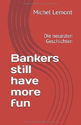 Bankers still have more fun: Die neuesten Geschichten