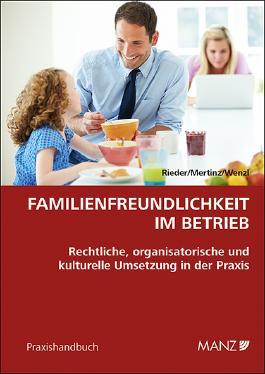 Vereinbarkeit von Familie und Beruf weiter denken