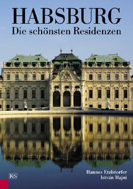 Habsburg - Die schönsten Residenzen