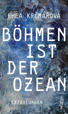 Böhmen ist der Ozean