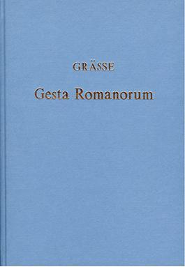 Das älteste Mährchen- und Legendenbuch des christlichen Mittelalters, oder die Gesta Romanorum