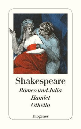 Romeo und Julia / Hamlet / Othello