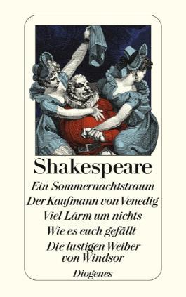 Ein Sommernachtstraum/Der Kaufmann von Venedig/Viel Lärm um nichts/Wie es eu